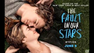 For a While - The Fault In Our Stars Official Soundtrack