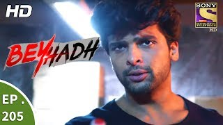 Click here to Subscribe to SetIndia Channel : https://www.youtube.com/user/setindia?sub_confirmation=1Click to watch all the episodes of Beyhadh - https://www.youtube.com/playlist?list=PLzufeTFnhupzMXKYVxLRIn56jnl62y7RpEpisode 205:---------------------The police are forced to release Saanjh, Suman, and Subh. Before leaving the police station, Saanjh reveals to the police that she will get Ayaan out of jail and prove Arjun's innocence and challenges him to stop her from doing so. Meanwhile, Maya is distraught that Arjun has taken away their opportunity to get together after their death. Later, Arjun shares his plan to take his revenge on Maya with Saanjh.About Beyhadh:----------------------------Beyhadh chronicles the lives of Maya (Jennifer), Arjun (Kushal) and Saanjh (Aneri) and how their paths cross as one of them decides to rewrite their destinies. A young business tycoon, Maya has always steered clear from relationships and is extremely guarded about her life. However, things change when she meets Arjun, a carefree and happy-go lucky aspiring photographer. Maya falls head over heels in love with him. On the other hand, Arjun's childhood best friend, Saanjh, a beautiful, loving and righteous girl, only wishes for his happiness and is the guiding light of his life. She secretly loves Arjun but has never confessed her feelings to him. What happens when Maya's love becomes so Beyhadh that it crosses all boundaries of rationality, remains to be seen.Dear Subscriber, If you are trying to view this video from a location outside India, do note this video will be made available in your territory 48 hours after its upload time.More Useful Links : * Visit us at : http://www.sonyliv.com * Like us on Facebook : http://www.facebook.com/SonyLIV * Follow us on Twitter : http://www.twitter.com/SonyLIVAlso get Sony LIV app on your mobile * Google Play - https://play.google.com/store/apps/details?id=com.msmpl.livsportsphone * ITunes - https://itunes.apple.com/us/app/liv-sports/id8