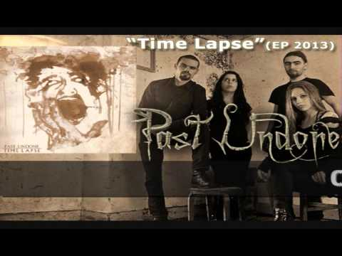 PAST UNDONE - Time Lapse (EP 2013)