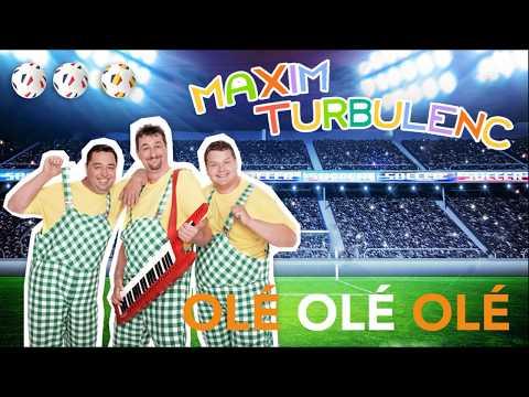 Maxim Turbulenc - Olééé Oléé Olé
