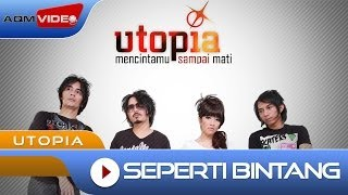 Video Utopia - Seperti Bintang | Official Video MP3, 3GP, MP4, WEBM, AVI, FLV Agustus 2018