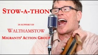 Stow-a-thon 2016 is a 24 hour Live Music Event in Walthamstow, East London.  From Noon 1st May until Noon 2nd May in Ye Olde Rose & Crown Pub.  This year the event is in support of Walthamstow Migrants' Action Group.  Please come down and give generously. All footage owned by me. Copyright 2016