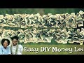 EASY DIY MONEY LEI FOR ANY CELEBRATION!