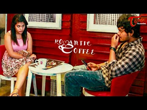 Romantic Coffee || Latest Telugu Short Film 2017 || By Mahesh Machidi