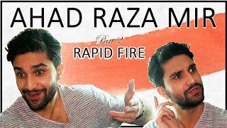 Rapid Fire with AHAD RAZA MIR 💥😍 | On Finding LOVE, YAKEEN KA SAFAR & more | 2/4 | Orange Wall TV