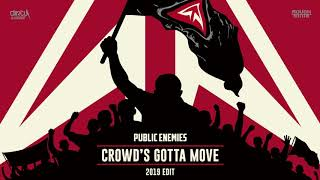 Public Enemies - Growd's Gotta Move (2019 Edit) (OUT NOW)