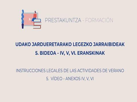 UDAKO JARDUEREN LEGEZKO JARRAIBIDEAK - 5. Eranskinak (IV, V, VI)