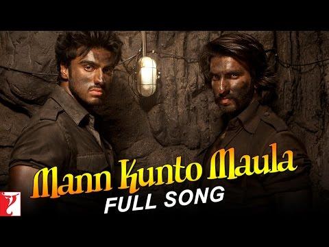 Mann Kunto Maula - Gunday (2014)