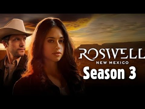 Roswell, New Mexico Season 3: Everything We Know