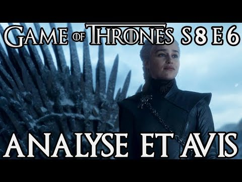 Game of Thrones Saison 8 Épisode 6 : avis et analyse