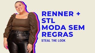 RENNER + STEAL THE LOOK apresenta: a moda sem regras