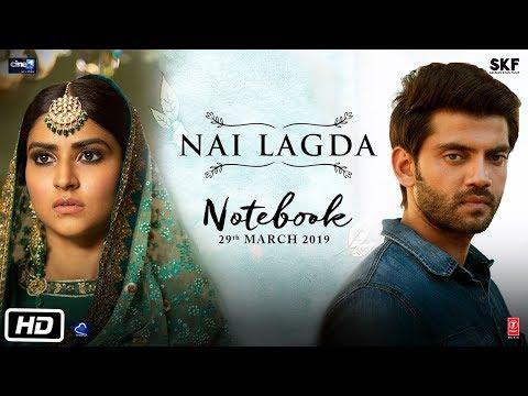 Nai Lagda Video Song | Notebook | Zaheer Iqbal & Pranutan Bahl | Vishal Mishra Asees Kaur
