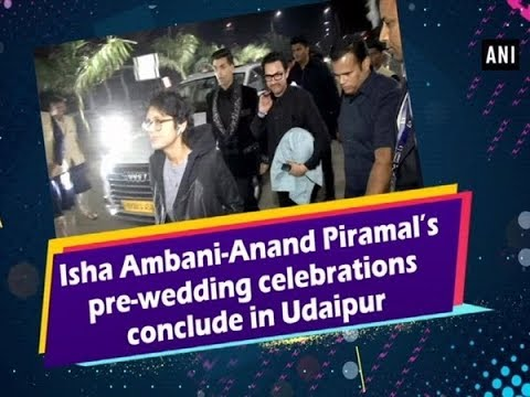 Isha Ambani-Anand Piramal's pre-wedding celebrations conclude in Udaipur - #Entertainment News