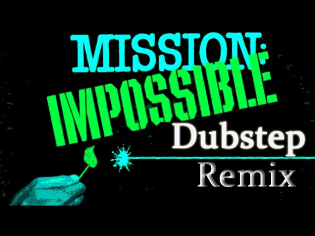1 mission impossible theme song dubstep. Black Bedroom Furniture Sets. Home Design Ideas