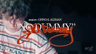 Alemán ft OHNO - No Dummy  (Prod. OHNO) [Video Oficial]