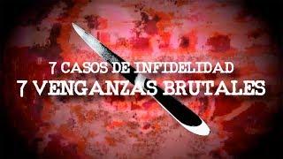 TOP 7 CASOS DE INFIDELIDAD 7 VENGANZAS