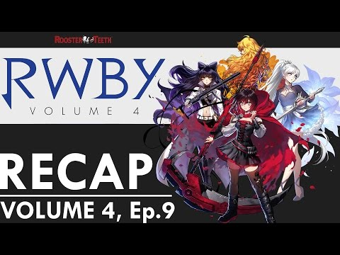 RWBY Recap – Vol. 4 Ep. 9 | ft. Dandy Knoxville & NettiePie