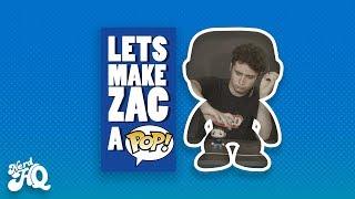 Let's Make Zac a POP! - Matt