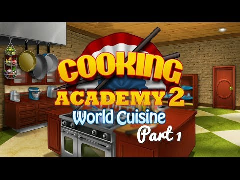 Cooking Academy 2 - Gameplay Part 1 (1/4) Chinese Restaurant