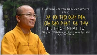 Bài 10 tiếp theo: Xã hội theo quan điểm đạo Phật đại thừa - TT. Thích Nhật Từ
