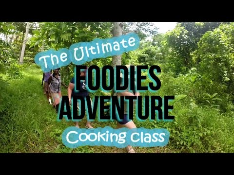 Ultimate Foodies Adventure Cooking Class