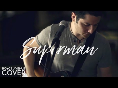 Superman - Five For Fighting (Boyce Avenue cover) on iTunes‬ & Spotify Video