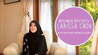 """Video Muslimah Bercerita: Larissa Chou """"Hijrah Menuntunku Menemukan Imamku"""" MP3, 3GP, MP4, WEBM, AVI, FLV Mei 2018"""
