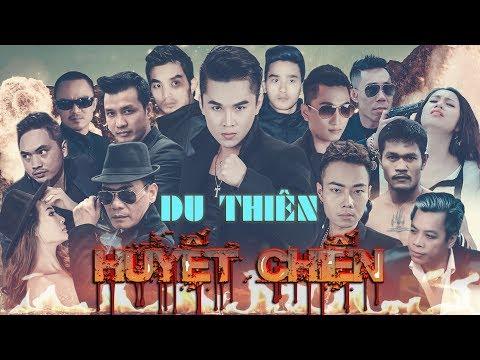 Phim Ca Nhạc Hành Động Huyết Chiến | Du Thiên | Phần 1 - Thời lượng: 30:22.