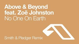 Above & Beyond feat. Zoë Johnston - No One On Earth (Smith & Pledger Remix) [2004]