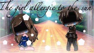 //the girl allergic to the sun//Gacha life mini movie//