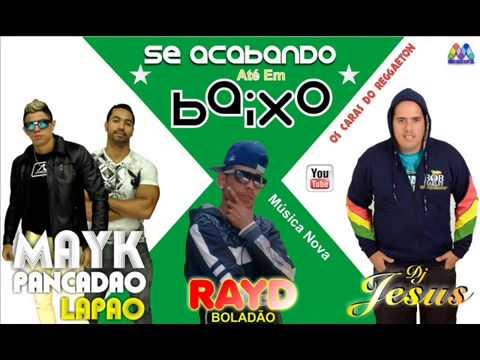 MAYK PANCADÃO  LAPÃO Part MC RAYD  TH   SE ACABANDO ATÉ EM BAIXO   DJ JESUS 2014