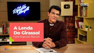 Padre Reginaldo Manzotti –  A Lenda Do Girassol