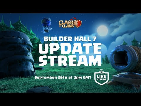 Clash of Clans - Builder Hall 7 UPDATE Stream Coming Soon!