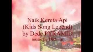 Download Lagu Lagu anak, Naik Kereta Api by Dede aldrian Mp3
