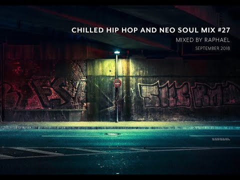 CHILLED HIP HOP AND NEO SOUL MIX #27
