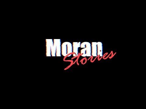 Moran Stories #1