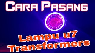 Video cara pasang lampu u7 transformers Arif Setiawan MP3, 3GP, MP4, WEBM, AVI, FLV September 2018