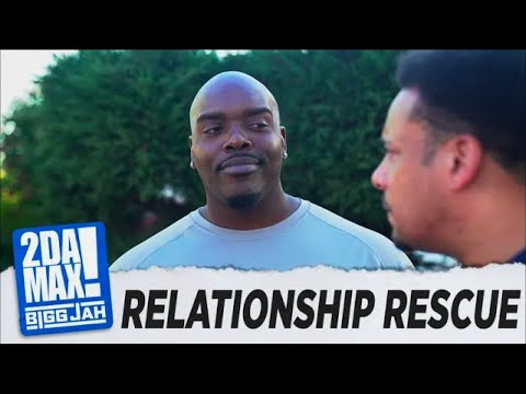 RELATIONSHIP RESCUE | BIGG JAH