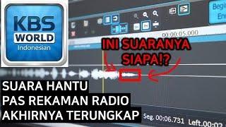 """Video """"SUARA"""" HANTU DI KBS RADIO AKHIRNYA TERUNGKAP MP3, 3GP, MP4, WEBM, AVI, FLV Februari 2019"""