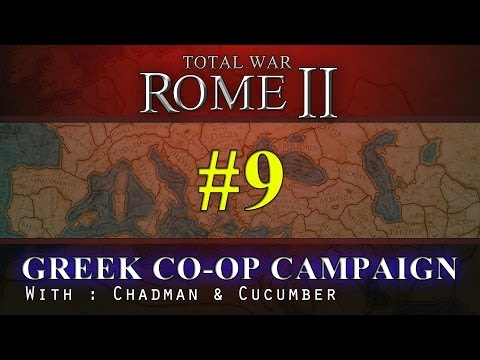 Total War Rome 2 - Greek Coop Campaign with Chadman & Cucumber - Episode 9