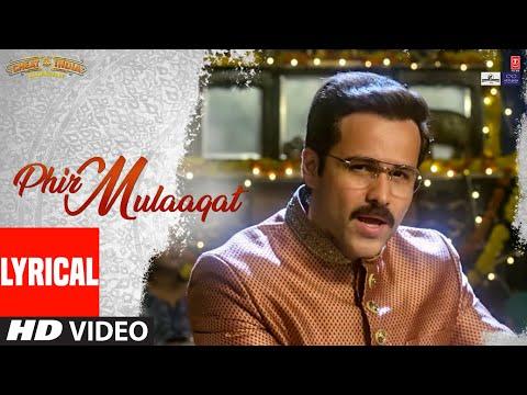 Lyrical: Phir Mulaaqat | WHY CHEAT INDIA | Emraan Hashmi Shreya D | Jubin Nautiyal Kunaal Rangon
