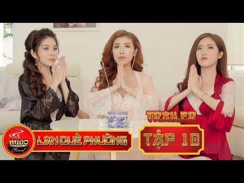 LAN QUẾ PHƯỜNG   TRAILER TẬP 10   SEASON 1 : Đệ Nhất Kỹ Nữ   Mì Gõ   Phim Hài Hay 2019 - Thời lượng: 70 giây.