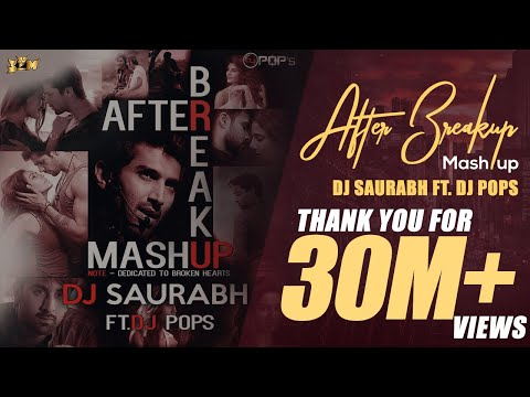 After Break Up Mashup - Dj Saurabh Ft. Dj Pop's