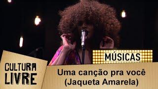 As Bahias e a Cozinha Mineira a música UMA CANÇÃO PRA VOCÊ (JAQUETA AMARELA) (Assucena Assucena) no Cultura...
