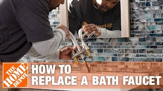 How To Replace a Bath Faucet | The Home Depot