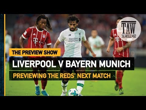 Liverpool V Bayern Munich | The Preview