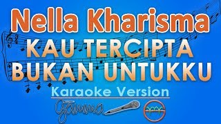 Video Nella Kharisma - Kau Tercipta Bukan Untukku KOPLO (Karaoke Lirik Tanpa Vokal) by GMusic MP3, 3GP, MP4, WEBM, AVI, FLV Juli 2018