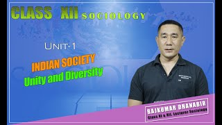 Class XII Sociology Unit 1: Indian Society Unity and Diversity