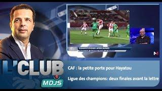 L'CLUB : CAF : la petite porte pour Hayatou & Ligue des champions: deux finales avant la lettre