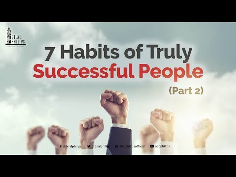 7 Habits of Truly Successful People Part II